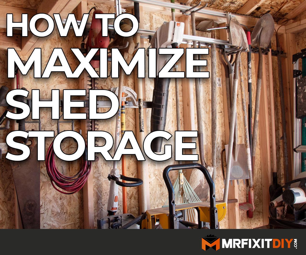 5 Ways to Maximize Shed Storage