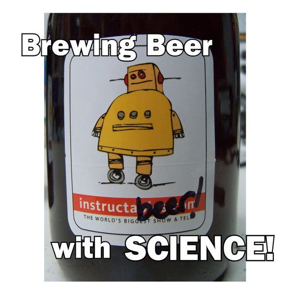 Brewing Beer . . . With Science!