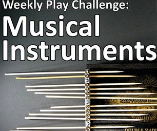 The Weekly Play Challenge: Musical Instruments!