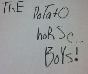 Potato Horse... BOYS! 2