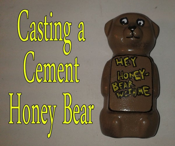 Casting a Cement Honey Bear