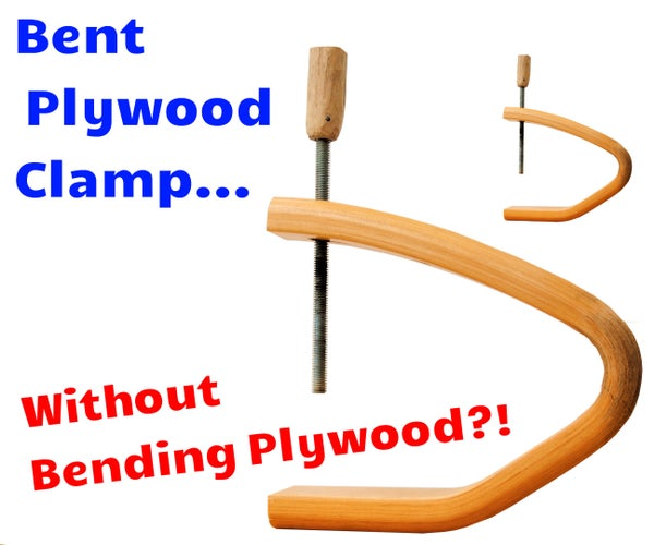 DIY Bent Plywood Long Reach C-Clamps Without Bending Plywood! (Broken Sofa to Clamp!)