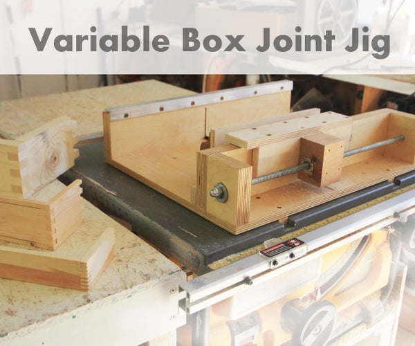 How to Build a Variable Box Joint Jig