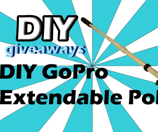 DIY GoPro Extendable Pole