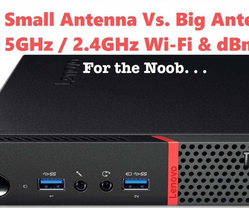 Small Antenna Vs. Big Antenna for the Noob