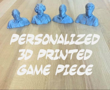 Personalized 3D Printed Game Piece