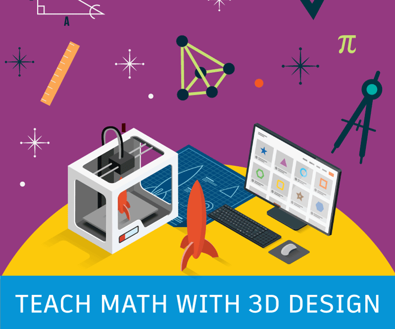So You Want to Teach Math Using 3D Design