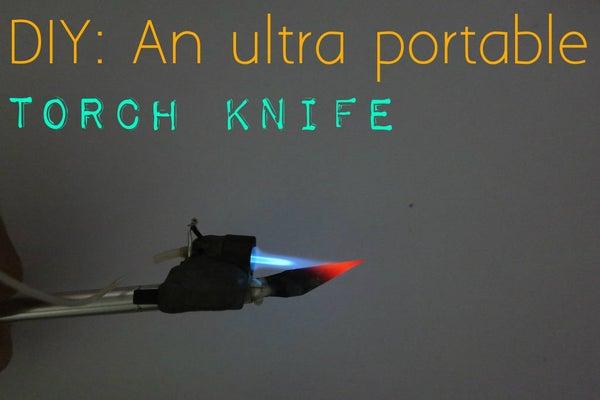 DIY: an Ultra Portable Torch Knife