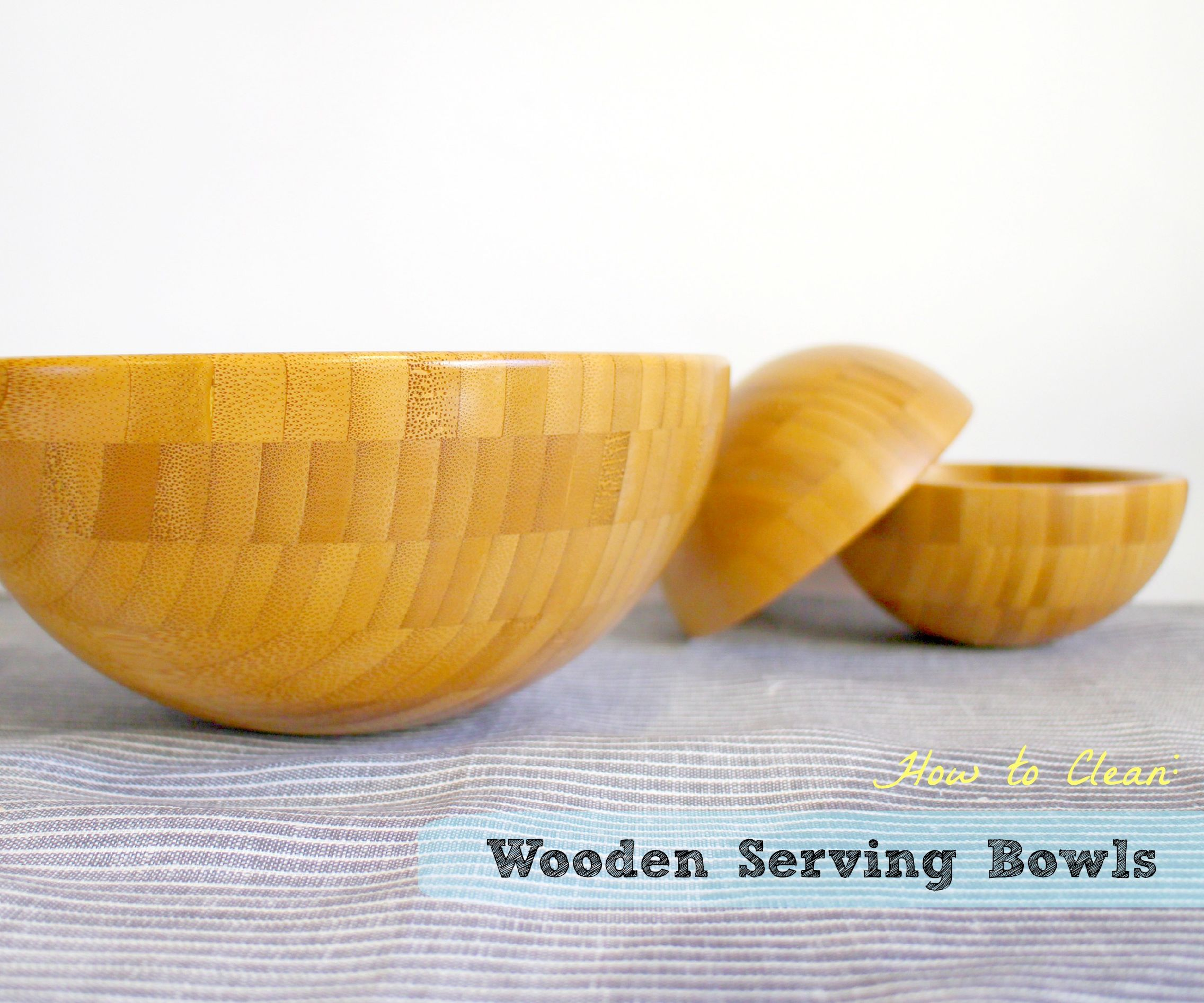 How to Clean Wooden Serving Bowls
