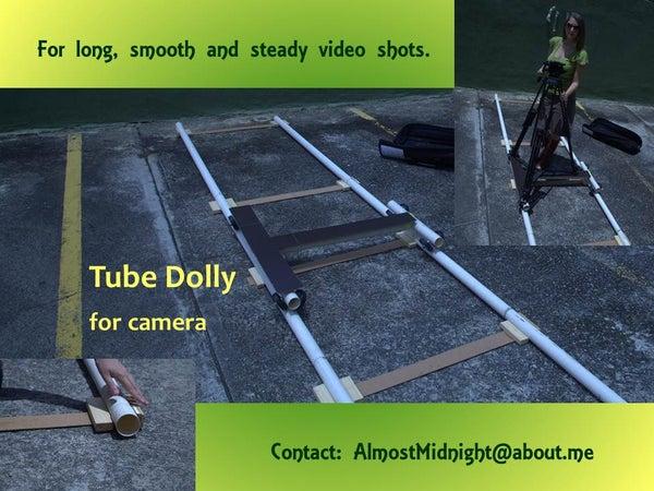 Camera Tube Dolly: Step by Step