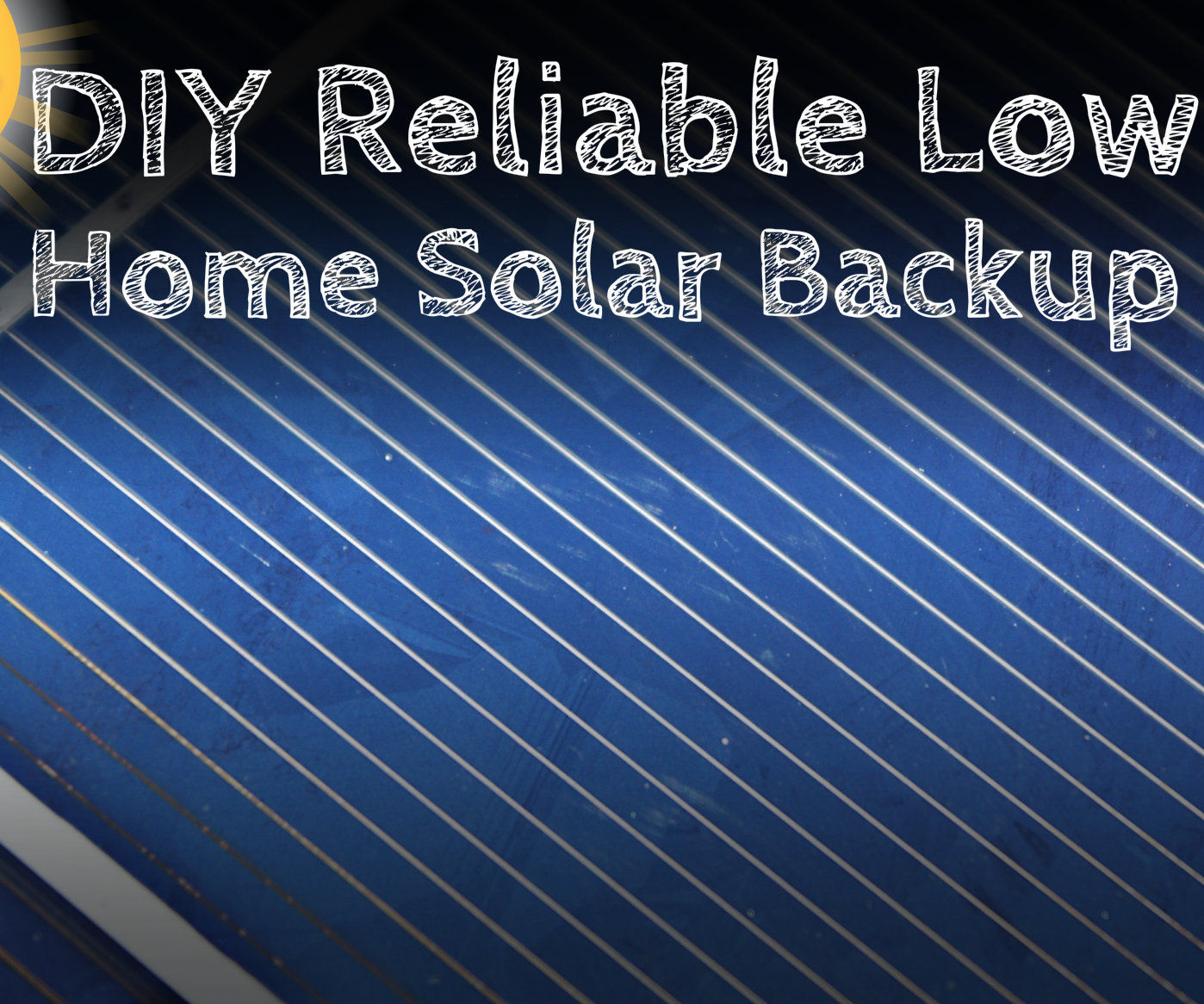 DIY Reliable Low-Power Home Solar Backup Solution