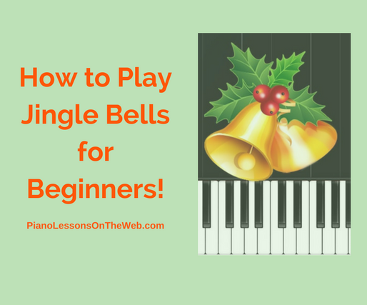 How to Play Jingle Bells for Beginning Pianists
