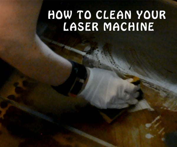 How to Clean Your Laser Machine