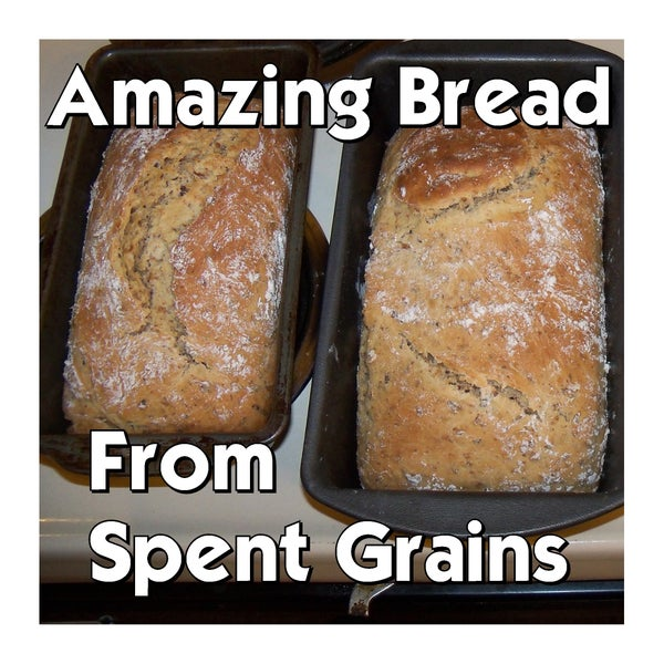 Amazing (and Easy!) Bread From Spent Grains