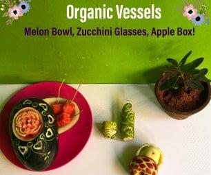 Organic Vessels - Melon Bowl, Zucchini Glasses, Apple Box!