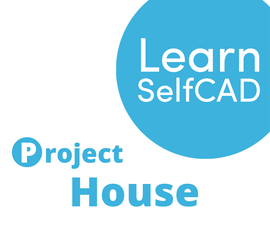 2.1. Dollhouse Project, Part 1 | Learn SelfCAD