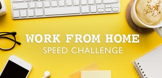 Work From Home Speed Challenge