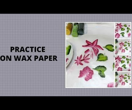 PRACTICE ON WAX PAPER