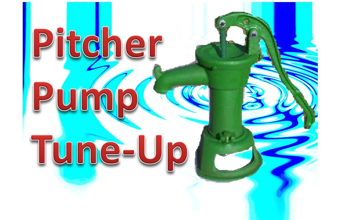 Pitcher (hand) Pump Tune-Up