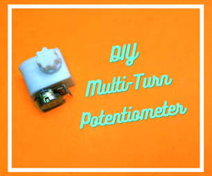 DIY Multi-Turn Potentiometer (Using Worm Gear Mechanism)