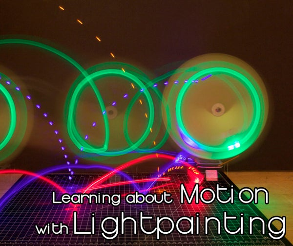 Learning About Motion With Light Painting