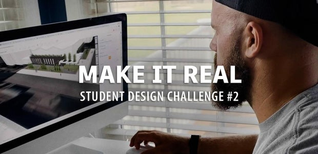 Make it Real Student Design Challenge #2