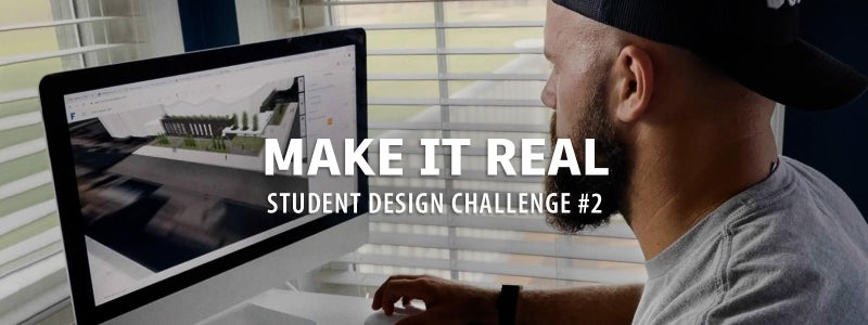 Make it Real Student Design Challenge #2