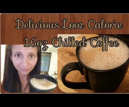 Delicious Low Calorie 16oz Chilled Coffee