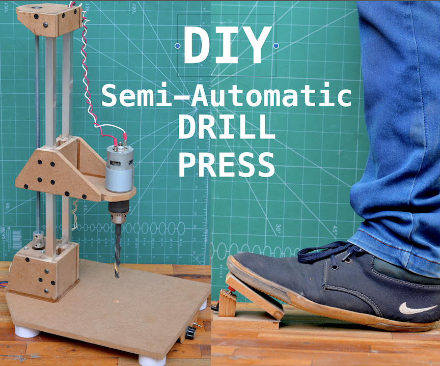 DIY Semi-Automatic Drill Press