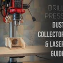 Drill Press Dust Collector & Laser Guide
