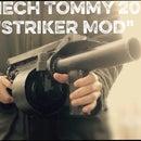 "Mech Tommy 20-->""Striker"" Shotgun Mod"