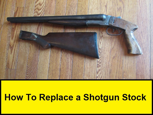 How To Replace a Shotgun Stock