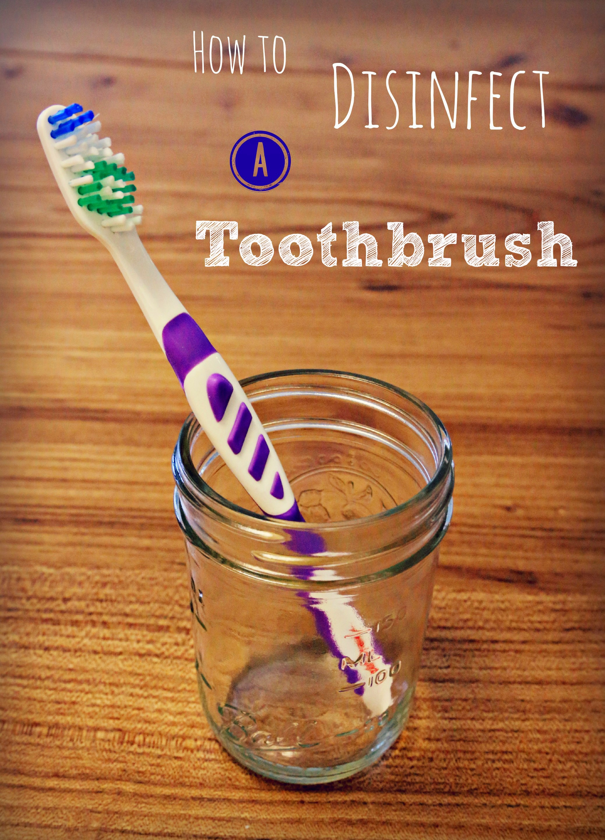 Disinfect A toothbrush