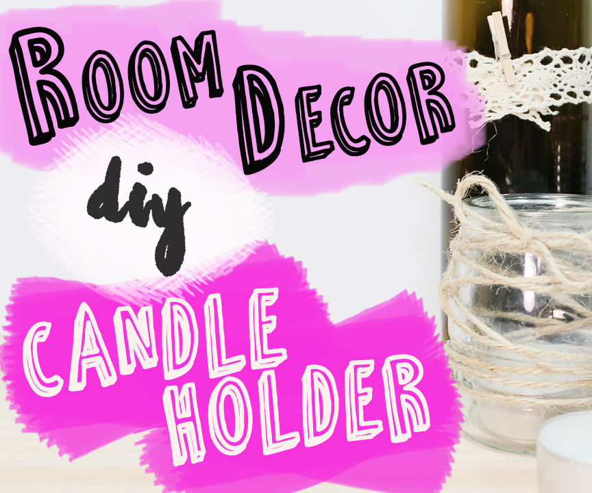 3 Easy DIY Candle Holders