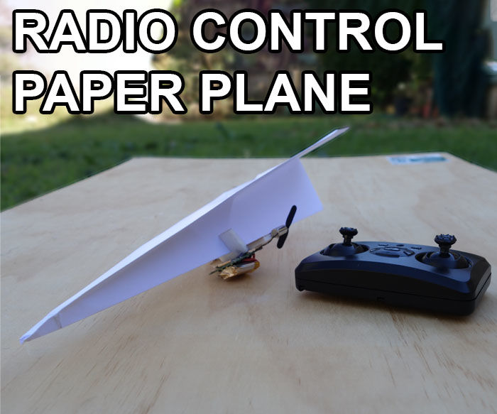 Radio Controlled Paper Plane - Easy and Cheap!