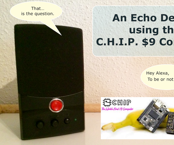 An Echo Device Using the C.H.I.P. $9 Computer