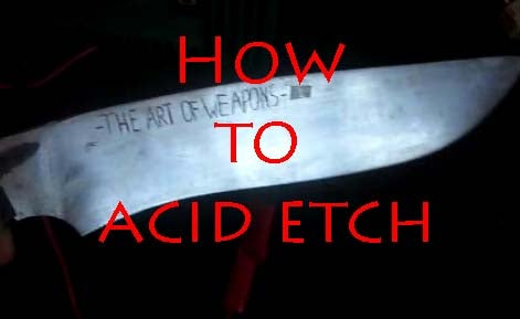How to Acid Etch Metal - the Art of Weapons