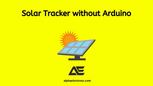 Solar Tracker Without Arduino Under 700/-