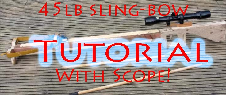 How To Make A 45lb Sling-bow With Accurate Scope ⇔ The Art Of Weapons