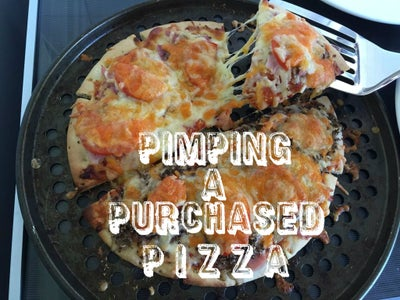 Pimping a Purchased Pizza