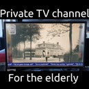 Private TV-channel for the Elderly
