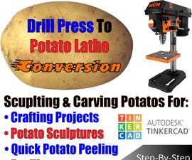Drill Press to Potato Lathe Conversion: Using TinkerCad!