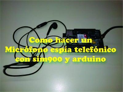 Micrófono Espía Telefónico Con Sim900 Y Arduino