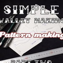 simple wallet making/pattern making (part1)