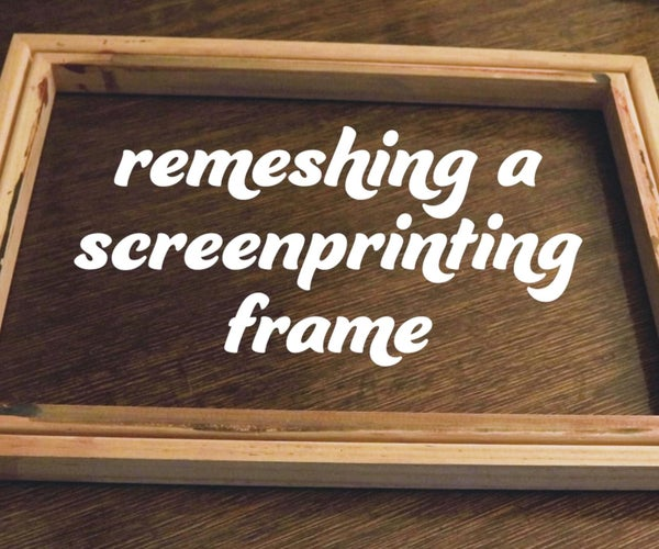 Fitting Mesh in a Screen Printing Frame