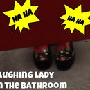 Laughing Lady in the Bathroom