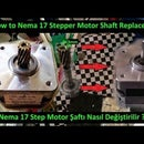 How to Nema 17 Stepper Motor shaft Replacement ?