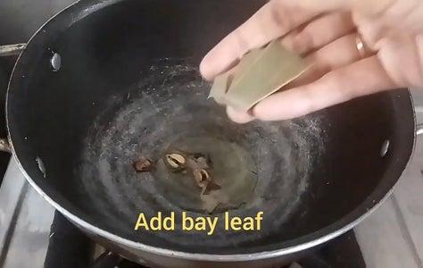 Add Cardamom and Bay Leaf