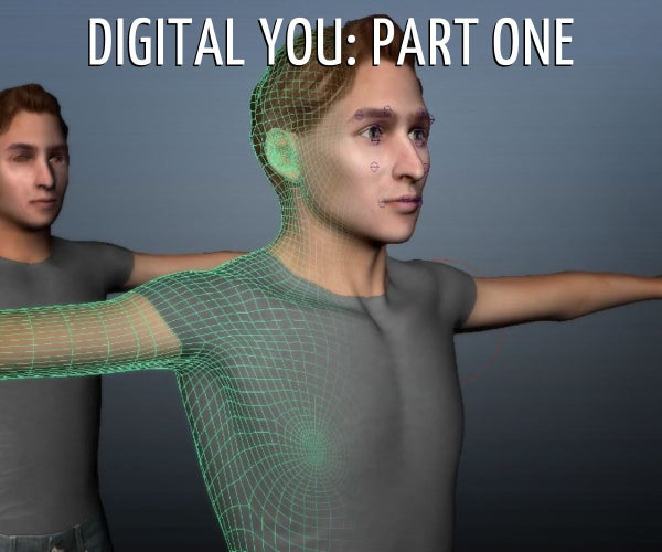 Digital You #1: Create a 3D You in Under an Hour!