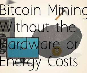 Mine Bitcoins Without Hardware or Energy Costs!